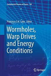Wormholes, Warp Drives and Energy Conditions - Lobo, Francisco S. N.
