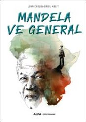 Mandela ve General : Çizgi Roman - Carlin, John