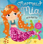 Mermaid Mia and the Royal Visit (two-way sequins) (Story Book) - Greening, Rosie