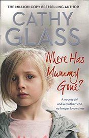 Where Has Mummy Gone ?  - Glass, Cathy