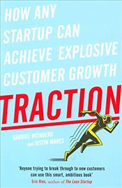 Traction: How Any Startup Can Achieve Explosive Customer Growth - Weinberg, Gabriel