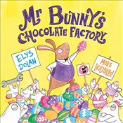 Mr Bunnys Chocolate Factory - Dolan, Elys