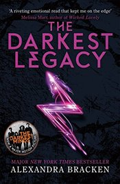 Darkest Legacy : Book 4 (A Darkest Minds Novel) - Bracken, Alexandra
