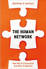 Human Network : The Science Behind our Hidden Positions in Life - Jackson, Matthew O.