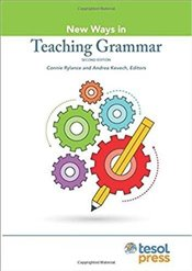 New Ways in Teaching Grammar - (editor), Connie Rylance (editor) & Andrea Kevech