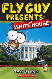 Fly Guy Presents : The White House (Scholastic Reader, Level 2) - Arnold, Tedd
