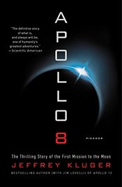 Apollo 8 : The Thrilling Story of the First Mission to the Moon - Kluger, Jeffrey