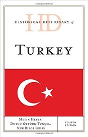 Historical Dictionary of Turkey :  Historical Dictionaries of Europe - Heper, Metin