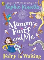 Mummy Fairy and Me : Fairy-in-Waiting - Kinsella, Sophie