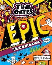 Tom Gates : Epic Adventure (kind of) - Pichon, Liz