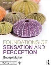 Foundations of Sensation and Perception - Mather, George