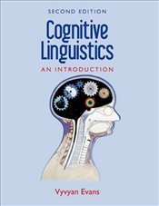 Cognitive Linguistics : An Introduction - Evans, Vyvyan