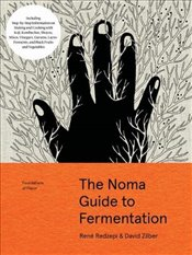 Noma Guide to Fermentation : Foundations of Flavor - Redzepi, Rene