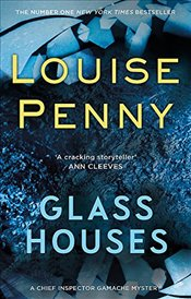 Glass Houses : A Chief Inspector Gamache Mystery - Penny, Louise