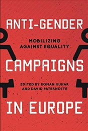 Anti-Gender Campaigns in Europe - Kuhar, Roman