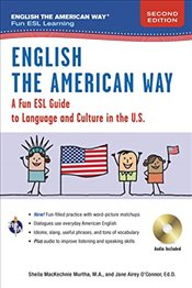English the American Way 2e : A Fun Guide to English Language - Murtha, Sheila MacKechnie