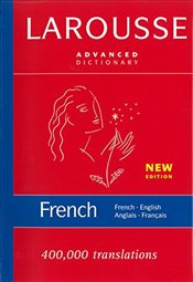 Larousse Advanced French- English/ English- French Dictionary - Larousse,