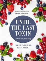 Until The Last Toxin - PAMUKSÜZER, Ersin
