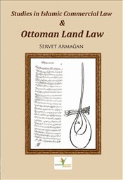 Studies in Islamic commercial law and Ottoman land law - Armağan, Servet