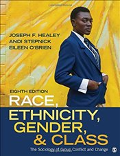 Race, Ethnicity, Gender, and Class 8e : The Sociology of Group Conflict and Change - Healey, Joseph F.