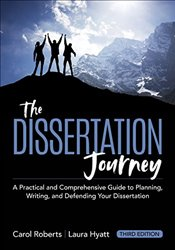 Dissertation Journey: A Practical and Comprehensive Guide to Planning, Writing, and Defending Your D - Roberts, Carol