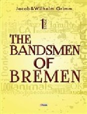 Bandsmen of Bremen Stage 1 - Grimm, Jacob