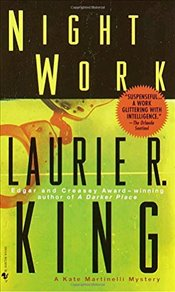 Night Work : A Kate Martinelli Mystery - King, Laurie R.