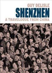 Shenzhen : A Travelogue from China - Delisle, Guy