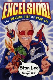 Excelsior! : The Amazing Life of Stan Lee - Lee, Stan