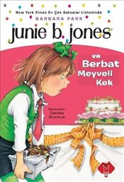 Junie B. Jones ve Berbat Meyveli Kek - Park, Barbara