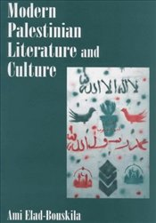 MODERN PALESTINIAN LITERATURE AND CULTURE - ELAD-BOUSKILA, AMI
