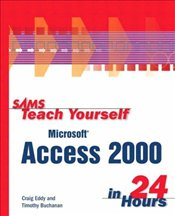 SAMS TEACH YOURSELF MICROSOFT ACCESS 2000 IN 24 HOURS - EDDY, CRAIG