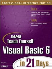 SAMS TEACH YOURSELF VISUAL BASIC 6 IN 21 DAYS : PROFESSIONAL REFERENCE EDITION - Perry, Greg