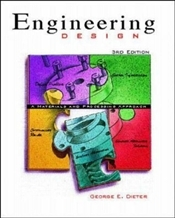 Engineering Design : A Materials And Processing Approach ISE 3e - Dieter, George