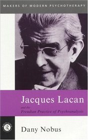 Jacques Lacan and the Freudian Practice of Psychoanalysis  - NOBUS, DANY