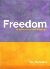 FREEDOM : INTRODUCTION WITH READINGS - Warburton, Nigel