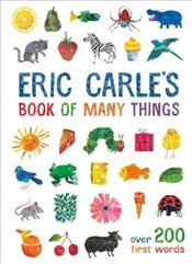 Eric Carles Book of Many Things : Over 200 First Words - Carle, Eric
