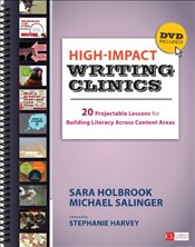 High Impact Writing Clinics : 20 Projectable Lessons for Building Literacy Across Content Areas - Holbrook, Sara