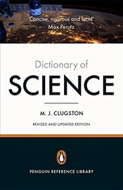 Penguin Dictionary of Science - Clugston, Mike