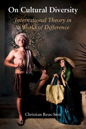 On Cultural Diversity : International Theory in a World of Difference  - Reus-Smit, Christian