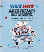 Wet Hot American Summer: The Annotated Screenplay: The Annotated Screenplay - Wain, David