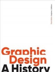 Graphic Design : A History 3e - Eskilson, Stephen J.