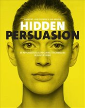 Hidden Persuasion: 33 Psychological Influences Techniques in Advertising - Andrews, Marc