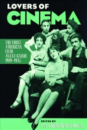 Lovers of Cinema : First American Film Avant-garde, 1919-45 (Wisconsin Studies in Film) - Horak, Jan-christopher