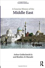 Concise History of the Middle East - Goldschmidt, Arthur