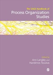 SAGE Handbook of Process Organization Studies - Langley, Ann