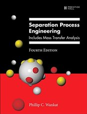 Separation Process Engineering 4E : Includes Mass Transfer Analysis - Wankat, Phillip C.