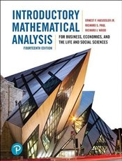 Introductory Mathematical Analysis 14e : For Business, Economics, and the Life and Social Sciences - Paul, Richard S.