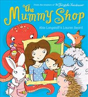 Mummy Shop - Longstaff, Abie