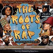 Roots of Rap : 16 Bars on the 4 Pillars of Hip-Hop - Weatherford, Carole Boston